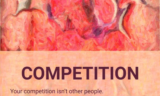 Your competition isn't other people…..