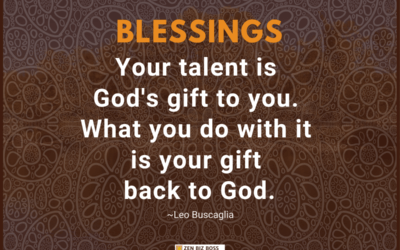 Your talent is God's gift to you. What you do with it is your gift back to God. ~Leo Buscaglia