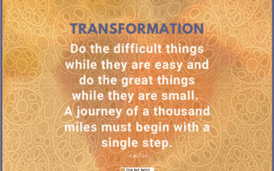 Do the difficult things while they are easy and do the great things while they are small. A journey of a thousand miles must begin with a single step. ~Lao Tzu